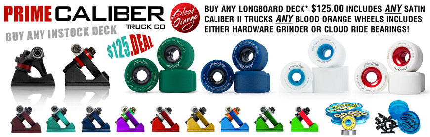 Blood Orange Caliber Prime Deal Online and In store Buy any Longboard get caliber trucks and blood orange wheels