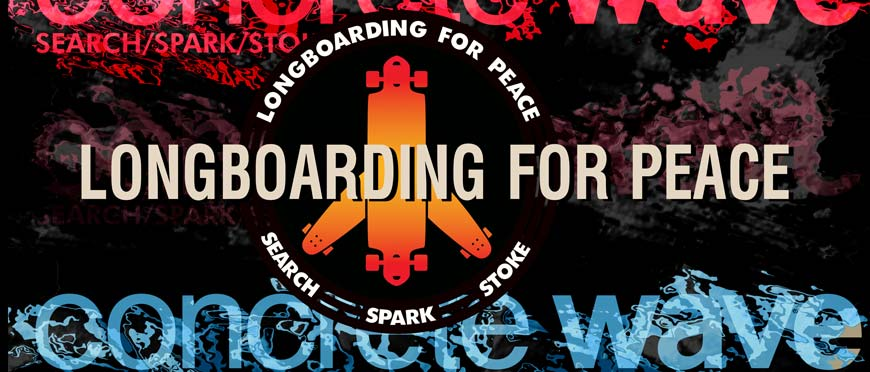 Longboarding For Peace