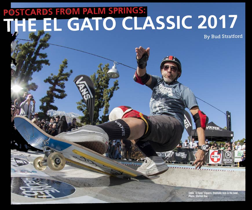 Concrete Wave Magazine POSTCARDS FROM PALM SPRINGS: THE EL GATO CLASSIC 2017