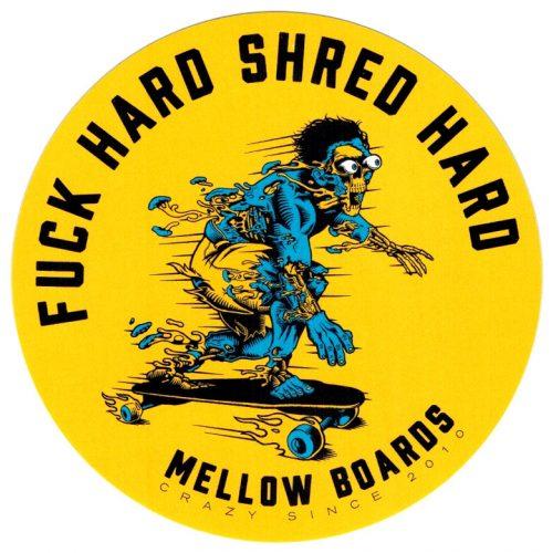 "Mellow Electric Skateboards F*@k Hard Shred Hard Sticker 4"" Vancouver"
