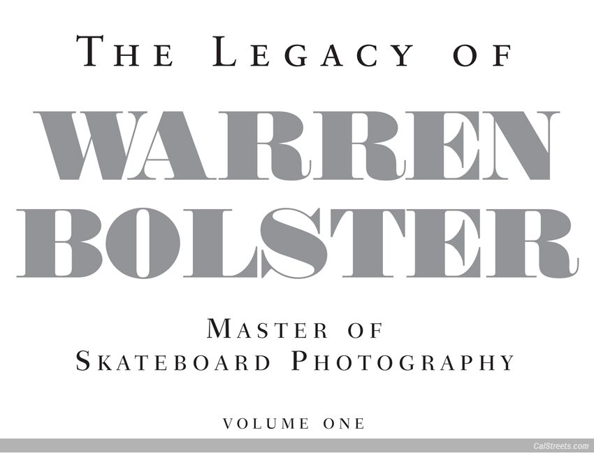 the legacy warren bolster master of skateboard photography