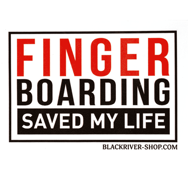 fingerboarding saved my life Blackriver Fingerboards Sticker Canada Pickup Vancouver
