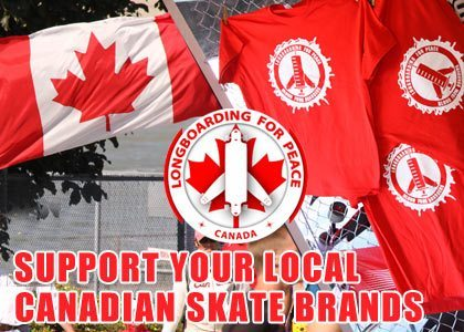 Support your Canadian Skateshops and Brands