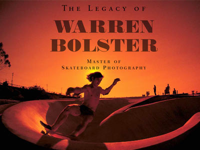 LEGACY OF WARREN BOLSTER MASTER OF SKATE PHOTOGRAPHY