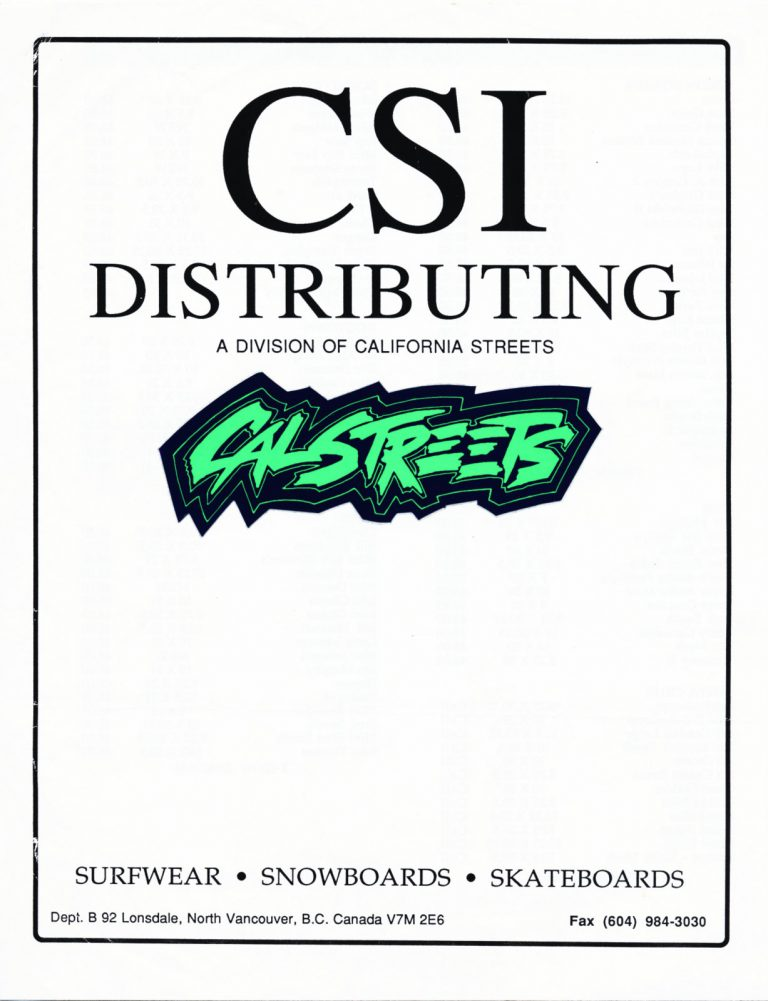 CSI – Cal Streets Industries 1980's CANADA'S SKATEBOARD DISTRIBUTOR
