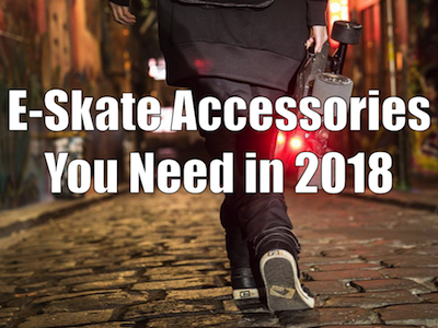 Electric Skateboard Accessories You Need to Know About 2018