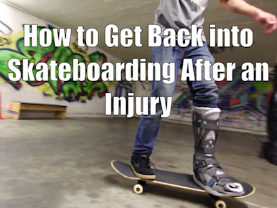 How to Get Back into Skateboarding After an Injury