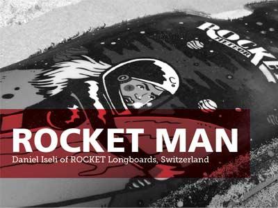 Rocket Man: Talking to the man behind ROCKET Longboards
