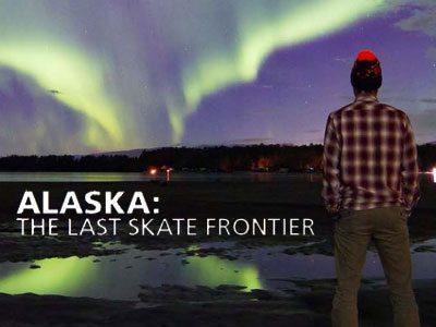 Alaska: The Last Skate Frontier