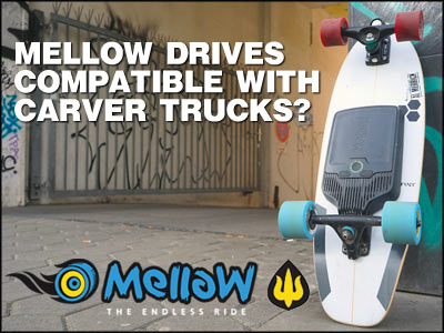 Are Mellow Drives compatible with Carver Trucks?