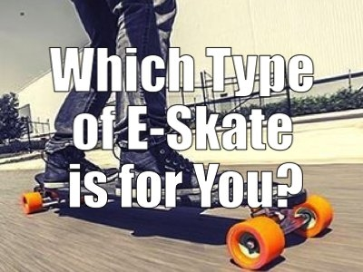 Types of Electric Skateboards – What You Want (Need) to Know
