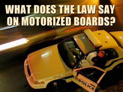 What does the law say on motorized boards here and globally?
