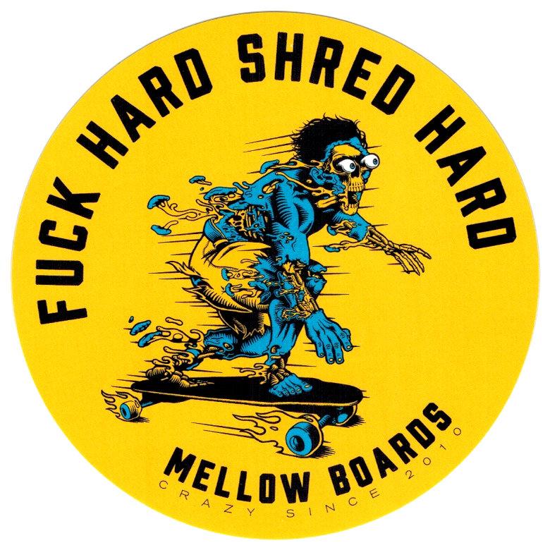 "Mellow Electric Skateboards F*@k Hard Shred Hard Sticker 4"""