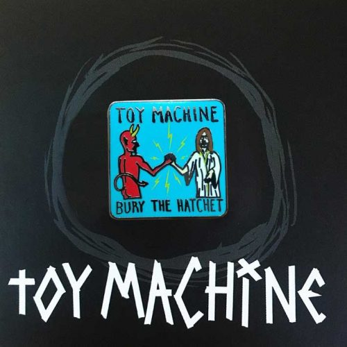 Toy Machine Pin Bury The Hatchet